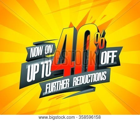 Up to 40% off, further reductions sale banner design concept, rasterized version