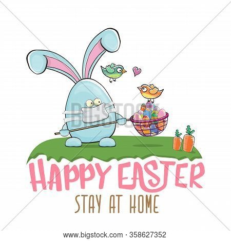 Happy Easter Stay At Home Greeting Card With Funny Cartoon Blue Rabbit With Medical Face Mask Holdin
