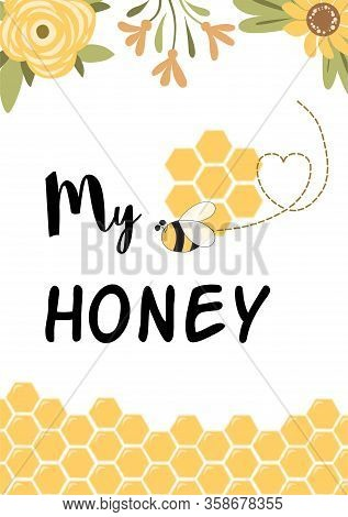 My Honey. Love Quotes Poster Hand Drawn Typography Poster. Baby Shower. Romantic Quote For Valentine