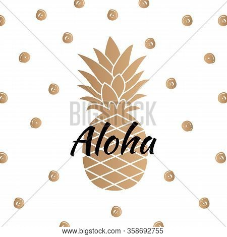 Aloha. Golden Pineapple Print. Polka Dots. Vector