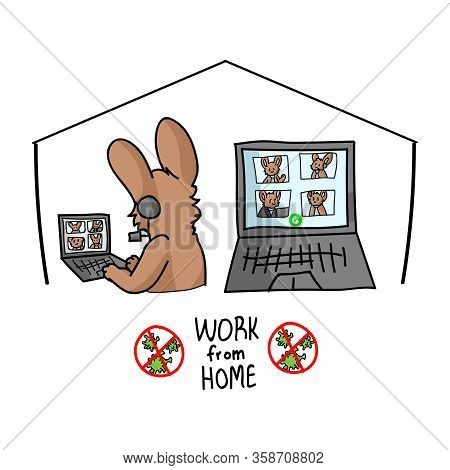 Sars Cov 2 Crisis Work From Home Confrencing Call Poster. Cute Bunny On Video Covid 19 Infographic F