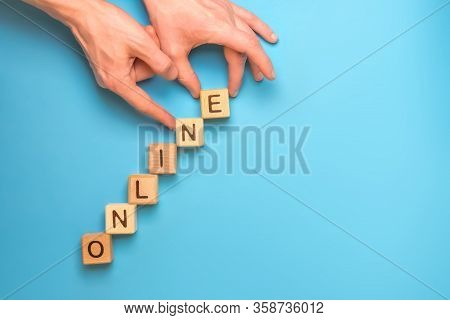 Online - Word From Wooden Blocks With Letters. Cubes Laid Out As Upstairs. Online Growing Business C