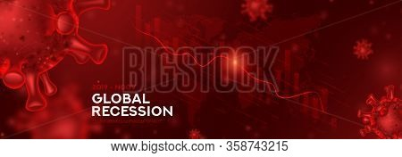 Global Recession Banner Concept. Background Concept With Falling Stock Charts And Financial Diagram.