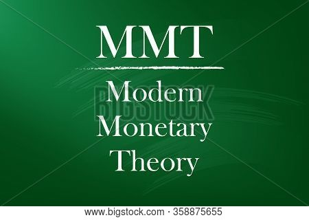 Mmt Stands For Modern Monetary Theory. The Definition Of Mmt. White Text On The Blackboard.