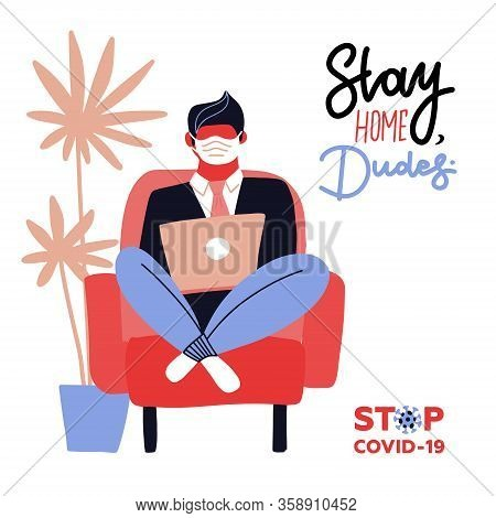 Stay Home Dudes Print Design. Protect From Covid-19 Corona Virus. Male Character Stay At Home Workin