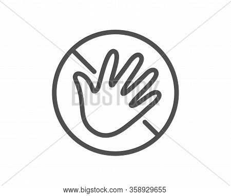 Do Not Touch Hand Line Icon. Hygiene Rules - No Touch With Bare Hand Sign. For Clean Hands Symbol. Q