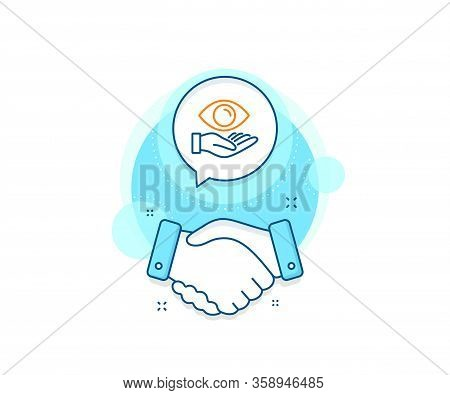 Oculist Clinic Sign. Handshake Deal Complex Icon. Eye Care Line Icon. Optometry Vision Symbol. Agree