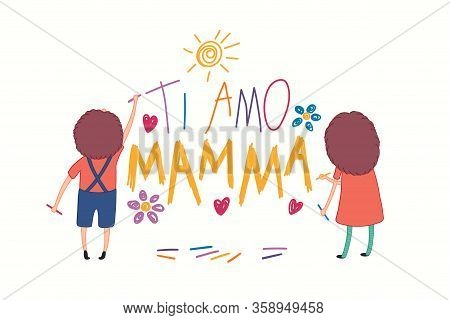 Mothers Day Card With Cute Cartoon Kids, Girl And Boy, Drawing With Crayons, Italian Text Ti Amo Mam