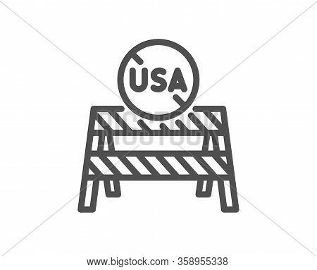 Usa Close Borders Line Icon. Coronavirus Covid-19 Pandemic Sign. Travel Restrictions Symbol. Quality