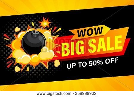 Wow, Big Sale Banner. Up To 50 Percent Off. Bomb Explosion And Discount Promotions. Promo Sticker, L