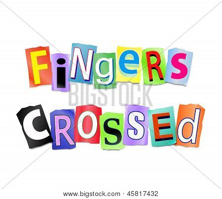 Fingers Crossed.
