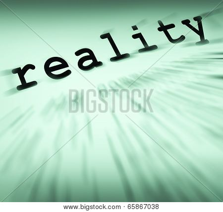 Reality Definition Displays Certainty And Facts