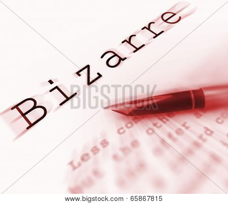 Bizarre Word Displays Peculiar Freakish Or Strange