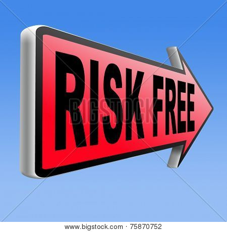 risk free no risks safe investment best top quality product money back guarantee road sign arrow
