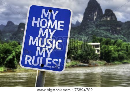 My Home My Music My Rules sign with a exotic background poster