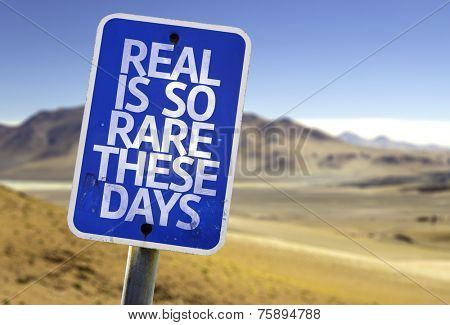 Real is So Rare These Days sign with a desert background