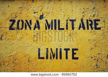 Yellow Sign 'zona Militare Limite' In Italian City Gaeta.