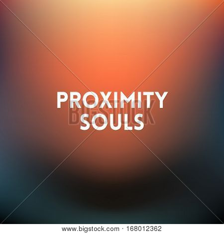 square blurred golden background - sunset colors With quote - proximity souls