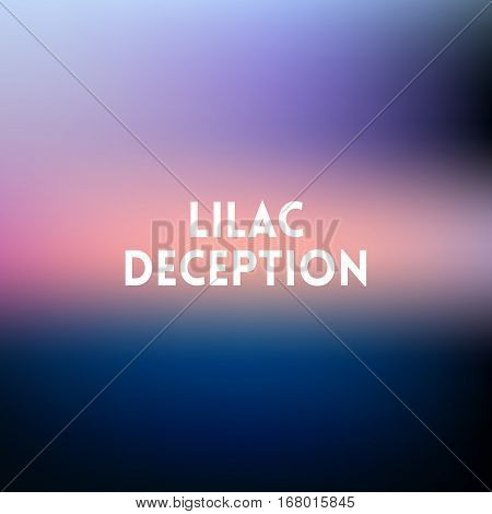 square blurred lilac background - sunset colors With motivating quote - lilac deception