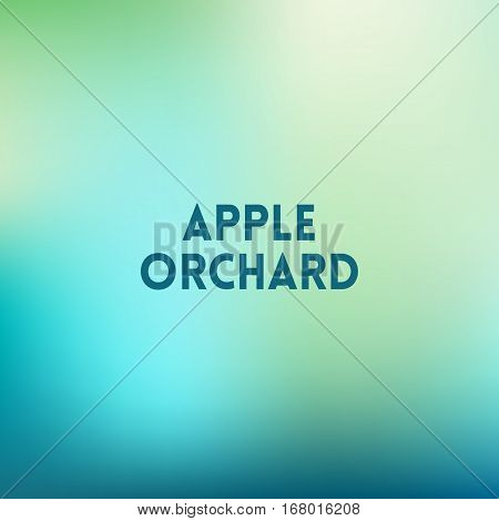 square blurred green trees spring background wiith quote - apple orchard