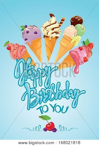 Greeting card with ice cream cones on blue background. Calligraphic handdrawn text Happy Birthday. Holiday design.