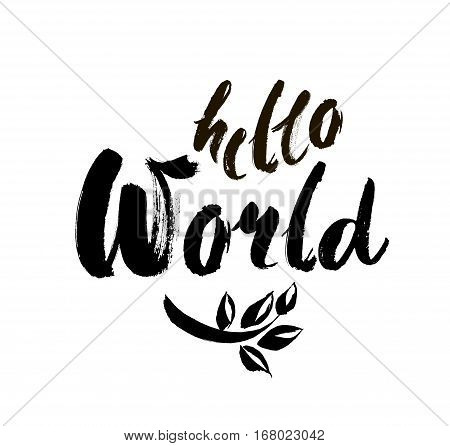 Hello world. Modern calligraphy text handwritten with brush and black ink isolated on white background. Vector banner design for new blogs social media baby shower. Brush lettering composition.