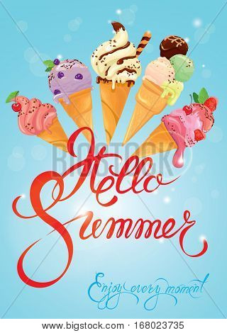 Greeting card with ice cream cones on blue background. Calligraphic handdrawn text Hello Summer Enjoy every moment. Seasonal summer vacations or travel design.