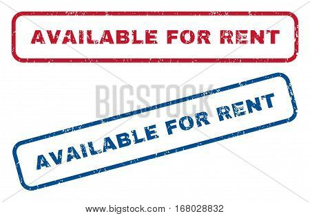 Available For Rent text rubber seal stamp watermarks. Vector style is blue and red ink caption inside rounded rectangular banner. Grunge design and unclean texture. Blue and red stickers.