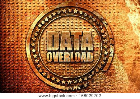 data overload, 3D rendering, grunge metal stamp