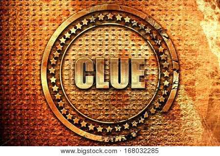 clue, 3D rendering, grunge metal stamp