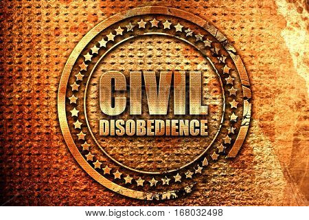 civil disobedience, 3D rendering, grunge metal stamp