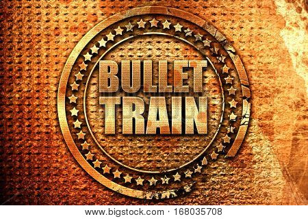 bullet train, 3D rendering, grunge metal stamp