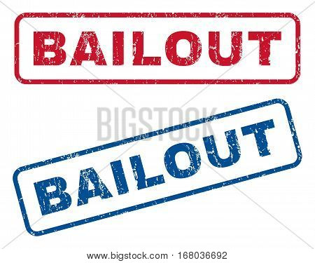 Bailout text rubber seal stamp watermarks. Vector style is blue and red ink tag inside rounded rectangular banner. Grunge design and dust texture. Blue and red signs.