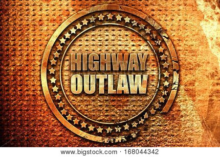highway outlaw, 3D rendering, grunge metal stamp