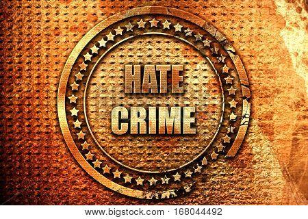 Hate crime background, 3D rendering, grunge metal stamp