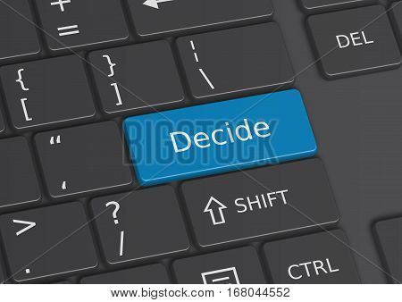 A 3D illustration of the word Decide written on a blue key from the keyboard