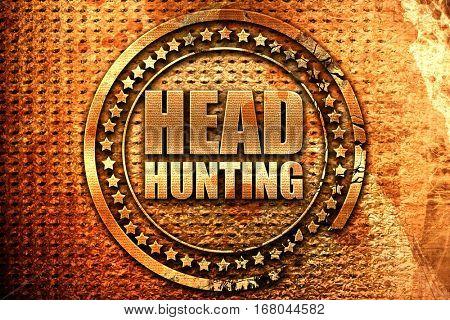 headhunting, 3D rendering, grunge metal stamp