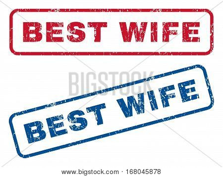 Best Wife text rubber seal stamp watermarks. Vector style is blue and red ink caption inside rounded rectangular banner. Grunge design and dirty texture. Blue and red signs.