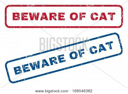 Beware Of Cat text rubber seal stamp watermarks. Vector style is blue and red ink tag inside rounded rectangular banner. Grunge design and dirty texture. Blue and red emblems.