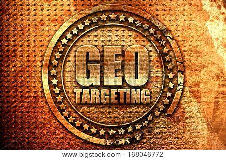 geo targeting, 3D rendering, grunge metal stamp