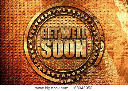 get well soon, 3D rendering, grunge metal stamp