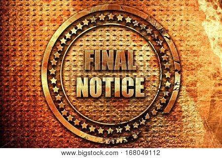 Final notice sign, 3D rendering, grunge metal stamp