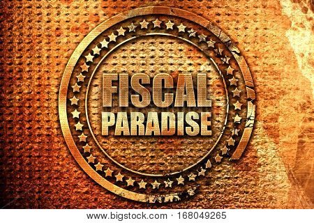 fiscal paradise, 3D rendering, grunge metal stamp