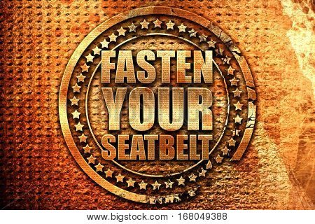 fasten your seatbelt, 3D rendering, grunge metal stamp