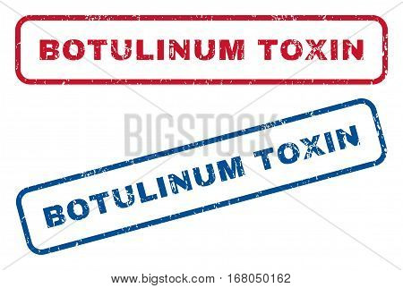 Botulinum Toxin text rubber seal stamp watermarks. Vector style is blue and red ink tag inside rounded rectangular shape. Grunge design and dust texture. Blue and red stickers.