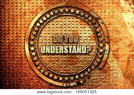 do you understand, 3D rendering, grunge metal stamp