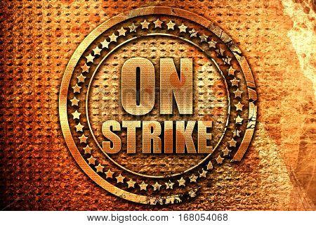 on strike, 3D rendering, grunge metal stamp