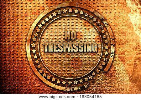No trespassing sign, 3D rendering, grunge metal stamp