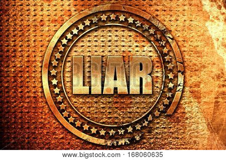 liar, 3D rendering, grunge metal stamp