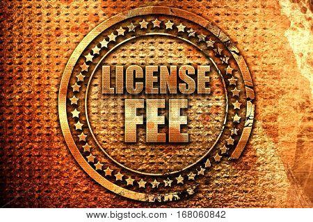 license fee, 3D rendering, grunge metal stamp